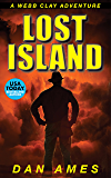 Lost Island (Webb Clay Action Adventure Series #1)