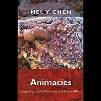 Animacies: Biopolitics, Racial Mattering, and Queer Affect (Perverse modernities)