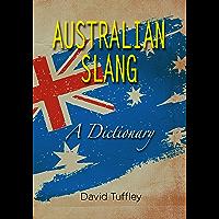 Australian Slang: A Dictionary