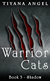 Warrior Cats: Shadow (Warrior Cats (Werecat YA Paranormal) Book 3)