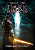 Dark Resurrection: keepers of the Force