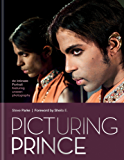 Picturing Prince: An Intimate Portrait (English Edition)