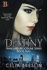 Destiny (Tranquilli Bloodline Series Book 2) Kindle Edition