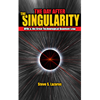The Day After the Singularity: UFOs & the Great Technological Quantum Leap