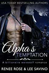 Alpha's Temptation: A Billionaire Werewolf Romance (Bad Boy Alphas Book 1) Kindle Edition