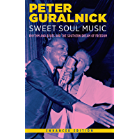 Sweet Soul Music (Enhanced Edition): Rhythm and Blues and the Southern Dream of Freedom book cover