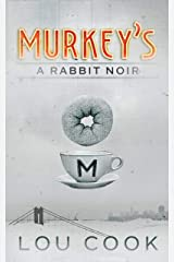 Murkey's: A Rabbit Noir Kindle Edition