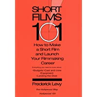 Short Films 101: How to Make a Short for Under $50K-and Launch Your Filmmaking Career