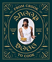 From Crook to Cook: Platinum Recipes from Tha Boss Dogg's Kitchen (Snoop Dogg Cookbook, Celebrity Cookbook with Soul Food Re