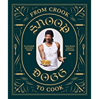 From Crook to Cook: Platinum Recipes from Tha Boss Dogg's Kitchen (Snoop Dogg Cookbook, Celebrity Cookbook with Soul Food Recipes)