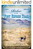 Rider on the Pony Express Trail: Volume 1, 2015-2016, Sacramento, California to Salt Lake City, Utah