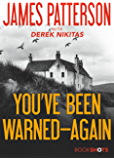 You've Been Warned--Again (Kindle Single) (BookShots)