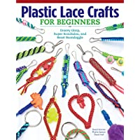 Plastic Lace Crafts for Beginners: Groovy Gimp, Super Scoubidou, and Beast Boondoggle (Design Originals) Master the Essential Techniques of Lacing 4-Strand & 6-Strand Key Chains, Bracelets, & More
