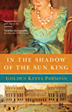 In the Shadow of the Sun King (A Darkness to Light Book 1)