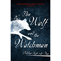 The Wolf and the Watchman: The latest Scandi sensation (English Edition)