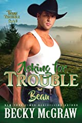 Asking For Trouble: Texas Trouble Series Book 6 Kindle Edition