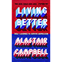 Living Better: How I Learned to Survive Depression (English Edition)