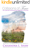 Collisions of Time: Contemporary Romance with Dreams, Visions, & Ghosts to give it a Time-Travel Regency twist (Romance & Reincarnation Book 3)