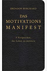 Das MotivationsManifest: 9 Versprechen, das Leben zu meistern (German Edition) Kindle Edition