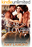 Bear to Love: Kodiak Den #3 (Alaskan Den Men Book 8)
