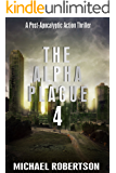 The Alpha Plague 4: A Post-Apocalyptic Action Thriller