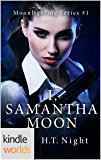 Vampire for Hire: I, Samantha Moon (Kindle Worlds Novella) (Moonlighting Book 1)