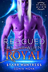 Rescued by the Alien Royal (My Royal Alien) Kindle Edition