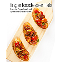 Finger Food Essentials: Essential Finger Foods and Appetizers for Every Event (2nd Edition) (English Edition)