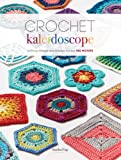 Crochet Kaleidoscope: Shifting Shapes and Shades Across 100 Motifs