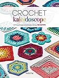 Crochet Kaleidoscope: Shifting Shapes and Shades Across 100 Motifs (English Edition)