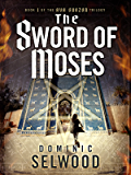 The Sword of Moses (Ava Curzon Trilogy Book 1)