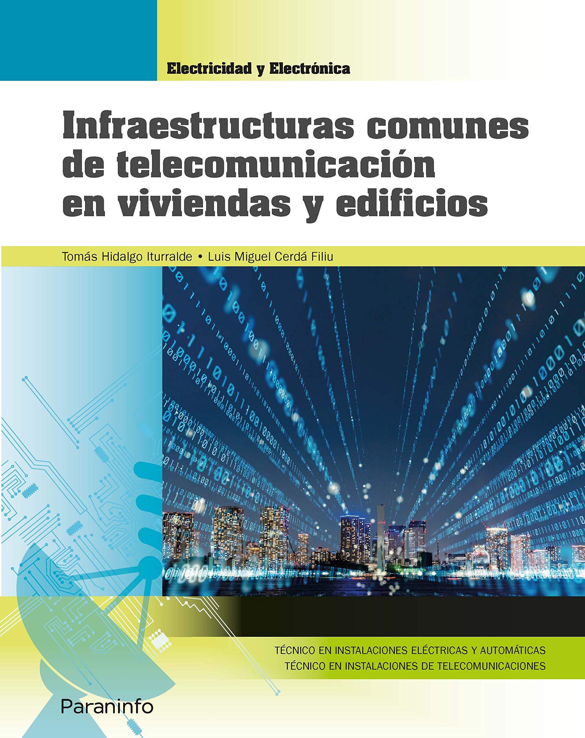 Infraestructuras comunes de telecomunicación en viviendas y edificios Edición 2019: Amazon.es: CERDÁ FILIU, LUIS MIGUEL, HIDALGO ITURRALDE, TOMÁS: Libros
