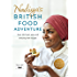 Nadiya's British Food Adventure: Beautiful British recipes with a twist. From our favourite Bake Off winner and author of Nadiya's Family Favourites