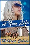 A New Life: Contemporary Christian Romance (Love on the Range Book 1)