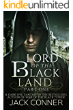 Lord of the Black Land: A Dark Epic Fantasy Series: Part One of a Complete Saga (Lord of the Black Tower Book 1)