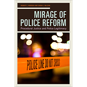 Mirage of Police Reform: Procedural Justice and Police Legitimacy