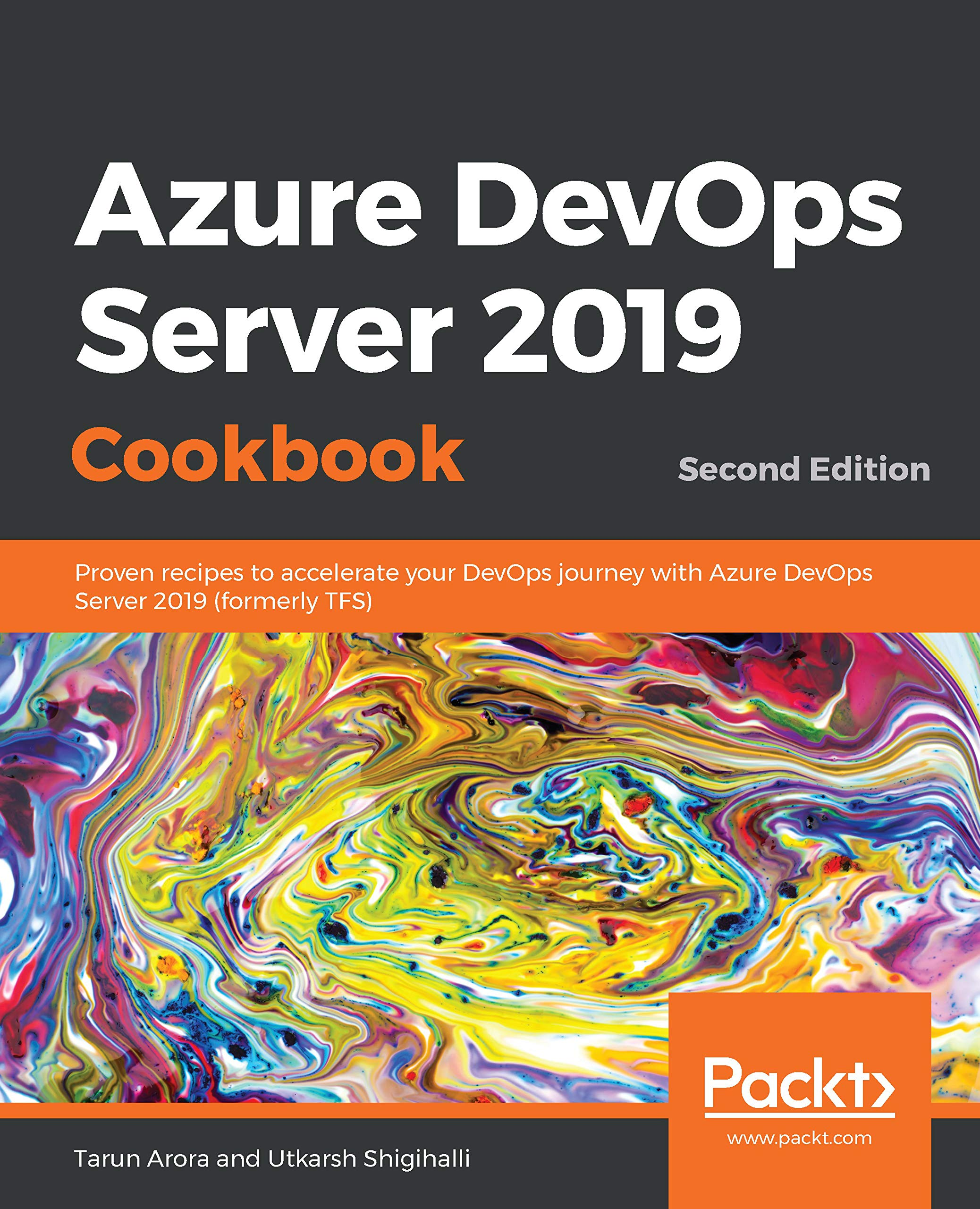 Azure DevOps Server 2019 Cookbook: Proven recipes to accelerate your DevOps journey with Azure DevOps Server 2019 (formerly TFS) 2nd Edition (English Edition)