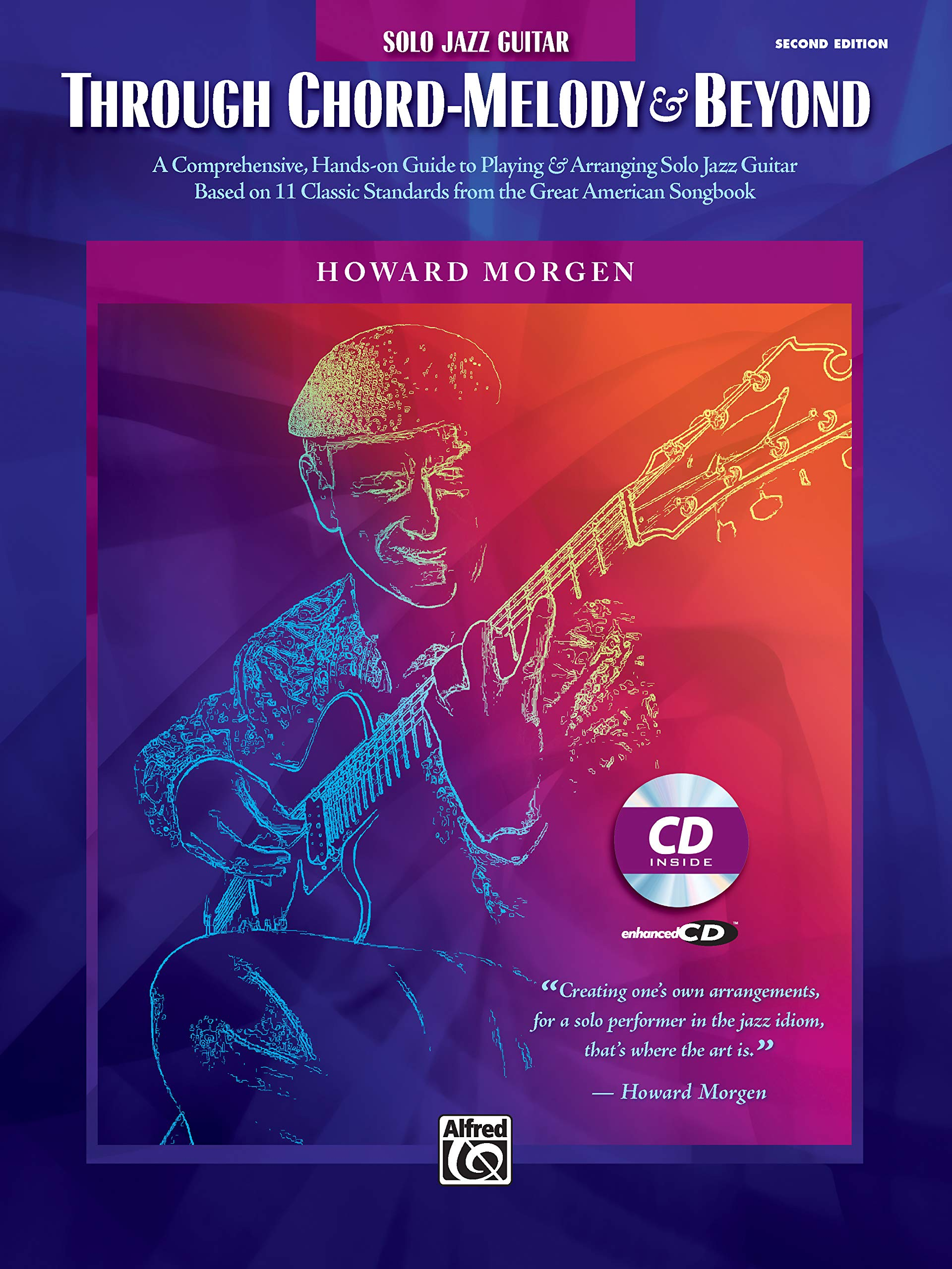 Through Chord-Melody & Beyond: A Comprehensive, Hands-on Guide to Playing & Arranging Solo Jazz Guitar Based on 11 Classic Standards from the Great American Songbook by Alfred