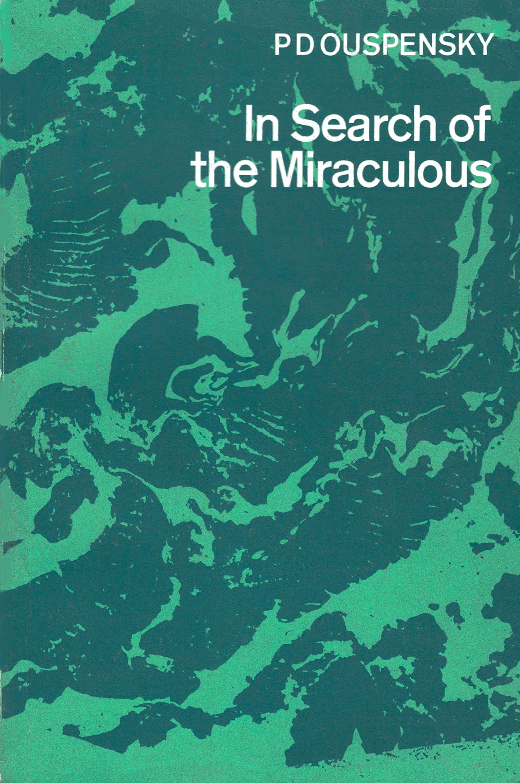 In Search of the Miraculous: Fragments of an Unknown Teaching, Ouspensky, P.D.