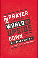The Prayer That Turns the World Upside Down: The Lord's Prayer as a Manifesto for Revolution Paperback