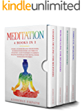Meditation: 4 Books in 1-Chakra and Reiki Healing for Beginners, Buddhism for Beginners and Third Eye Awakening.Learn Techniques to Improve Health and Increase Your Mental Power with Kundalini Energy