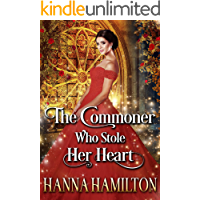 The Commoner Who Stole Her Heart: A Historical Regency Romance Novel