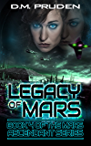 Legacy of Mars: Mars Ascends (Mars Ascendant Book 4)