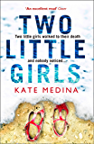 Two Little Girls: The gripping new psychological thriller you need to read in summer 2018 (Jessie Flynn Crime Thriller Series)
