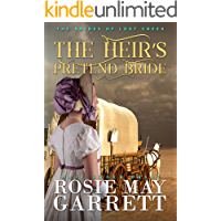 The Heir's Pretend Bride: The Brides Of Lost Creek