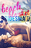 Beach Blanket Bridesmaid (Necessity, Texas)