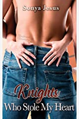 Knights Who Stole My Heart : Knights Series Book 2 Kindle Edition