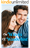 On Waves Of Wanderlust: A Clean and Wholesome Romance (Seasons of Love Book 4)