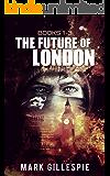 The Future of London: Dystopian Thriller Box Set: (Books 1-3)