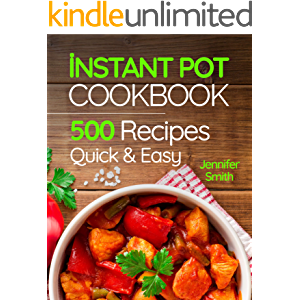 Instant Pot Pressure Cooker Cookbook: 500 Everyday Recipes for Beginners and Advanced Users. Try Easy and Healthy…